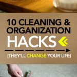 10 Cleaning and Organization Hacks (They'll Change Your Life)