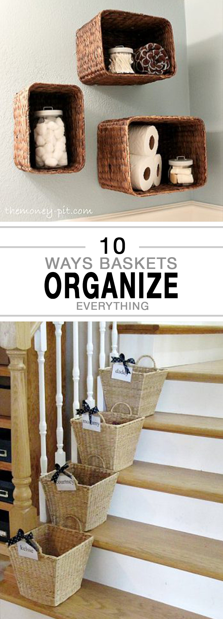 How to Organize Almost Anything With Baskets- Basket organization, basket storage, organize with baskets