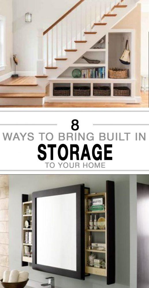 8 Ways to Bring BStorage, DIY storage ideas, storage hacks, home storage, popular pin, home decorating, home organization, storage hacks for the home.uilt in Storage to Your Home